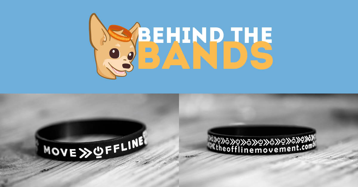 Behind the Wristbands The Offline Movement